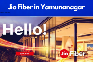 Jio Fiber in Yamunanagar Registration/Plans/Benefits/ Special Offers/Customer Care/Stores